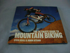 THE ULTIMATE GUIDE TO MOUNTAIN BIKING STEVE GEALL ROBIN KITCHIN 2001 1ST EDITION