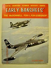 Early Banshees The McDonnell F2H-1, F2H-2/2B/2N/2P (Naval Fighters #73)