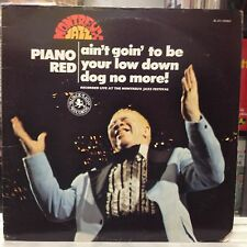 NM LP~PIANO RED~Ain't Goin' To Be Your Low Down Dog No More~Monterey~1974 WLP~