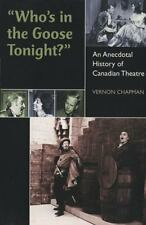 Who's in the Goose Tonight?: An Anecdotal History of Canadian Theatre