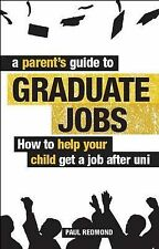 A Parent's Guide to Graduate Jobs: How You Can Help Your Child Get a Job After U