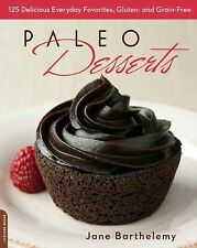Paleo Desserts 125 Everyday Favorites Gluten & Grain Free Jane Barthelemy - RRR