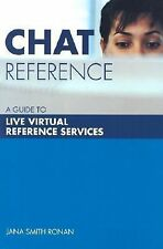 Library and Information Science Text Ser.: Chat Reference : A Guide to Live...