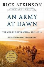 An Army at Dawn: The War in North Africa, 1942-1943, Volume One of the Liberatio
