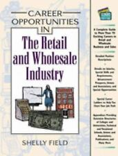 Career Opportunities in the Retail and Wholesale Industry by Shelly Field...