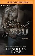 Tear Asunder: Shattered by You 3 by Nashoda Rose (2016, MP3 CD, Unabridged)