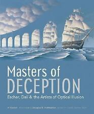 Masters of Deception : Escher, Dali and the Artists of Optical Illusion by Al...