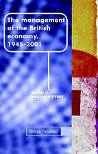 The Management of the British Economy 1945-2001 (Manchester Studies in Modern Hi
