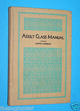 "1947 EDITION ""ADULT CLASS MANUAL"" - MARTIN ANDERSON - LUTHERAN CHURCH - HC, G+"
