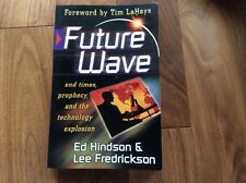 """Future Wave : """"End Times, Prophecy, and the Technological Explosion"""" by Lee..."""