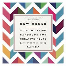 New Order : A Decluttering Handbook for Creative Folks (and Everyone Else) by...