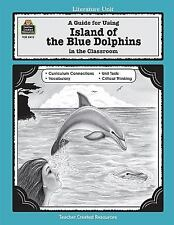 A Guide for Using Island of the Blue Dolphins in the Classroom Literature Unit)