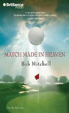 Match Made in Heaven by Bob Mitchell (2007, CD, Unabridged)