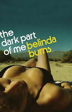 The Dark Part of Me: A Novel, Belinda Burns, Paperback, New
