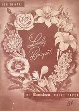 HOW TO MAKE A LOVELY BOUQUET using CREPE VTG PAMPHLET DENNISON CRAFT 1940