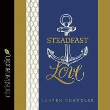 Steadfast Love : The Response of God to the Cries of Our Heart by Lauren...