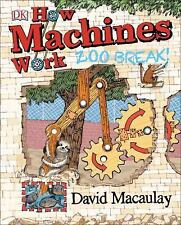 How Machines Work : Zoo Break! by David Macaulay (2015, Hardcover)
