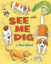 I Like to Read®: See Me Dig by Paul Meisel (2014, Picture Book)
