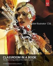 Classroom in a Book: Adobe Illustrator CS6 Classroom in a Book by Adobe...