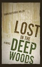 Lost in the Deep Woods by Dawn Batterbee Miller (2014, Paperback)