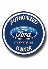 FORD GRANADA 2.8 AUTHORIZED FORD GRANADA 2.8 OWNER ROUND METAL SIGN.