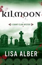 Kilmoon : A County Clare Mystery by Alber (2014, Paperback)