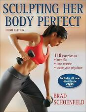 Sculpting Her Body Perfect by Brad Schoenfeld (2007, Mixed Media, Revised)