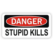 Danger Stupid Kills Hard Hat Sticker / Decal Funny Label Toolbox Lunch Box