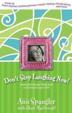 Don't Stop Laughing Now! : Stories to Tickle Your Funny Bone and Strengthen Your