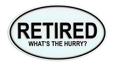 Magnetic Bumper Sticker - Retired - What's The Hurry - Great Retirement Gift