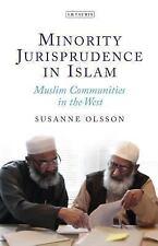 Minority Jurisprudence in Islam : Muslim Communities in the West by Susanne...