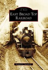 Images of Rail: East Broad Top Railroad by Kenneth C. Springirth (2008,...