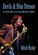 Devils & Blue Dresses: My Wild Ride as a Rock and Roll Legend