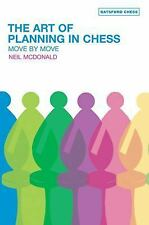 The Art of Planning in Chess: Move by Move, McDonald, Neil, Good Book