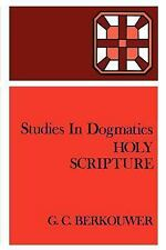 Studies in Dogmatics: Holy Scripture by G. C. Berkouwer (1975, Paperback)