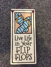 NWT Spooner Creek Live Life In Your Flip Flops Handmade Etched Clay Plaque Sign