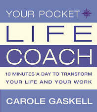 Your Pocket Life-coach: 10 Minutes a Day to Transform Your Life and Your Work...