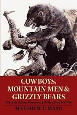 Cowboys, Mountain Men, and Grizzly Bears : Fifty of the Grittiest Moments in...