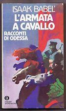 L'ARMATA A CAVALLO RACCONTI DI ODESSA ISAAK BABEL' OSCAR MONDADORI 1986