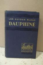 Monmarché/Paillon. LES GUIDES BLEUS. DAUPHINÉ. LE CHEMIN DE FER & LA ROUTE. 1937