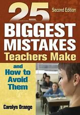25 Biggest Mistakes Teachers Make and How to Avoid Them by Carolyn Orange...