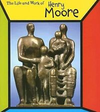 Henry Moore (Life and Work Of...)-ExLibrary