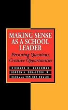 Making Sense As a School Leader: Persisting Questions, Creative Opport-ExLibrary