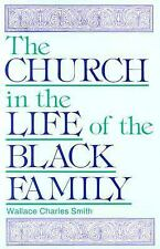 Church in the Life of the Black Family (Judson Family Life Series) Wallace C. S