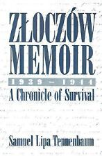 Zloczow Memoir : 1939-1944 a Chronicle of Survival by Samuel L. Tennenbaum...