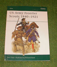 OSPREY MILITARY ELITE SERIES 91 US ARMY FRONTIER SCOUTS 1840-1921