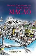 Gaming, Governance and Public Policy in Macao