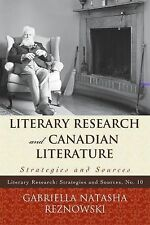 Literary Research and Canadian Literature: Strategies and Sources (Literary Rese