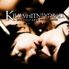 KILLWHITNEYDEAD Nothing less, nothing more CD (2008 Swell Creek) Neu!