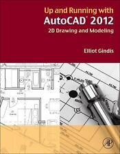 Up and Running with AutoCAD 2012: 2D version